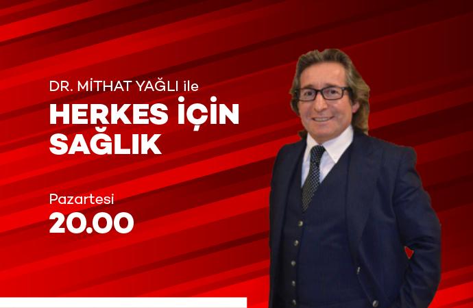 HERKES İÇİN SAĞLIK - UZM. DR. NECLA HALE KURT - 10 02 2020