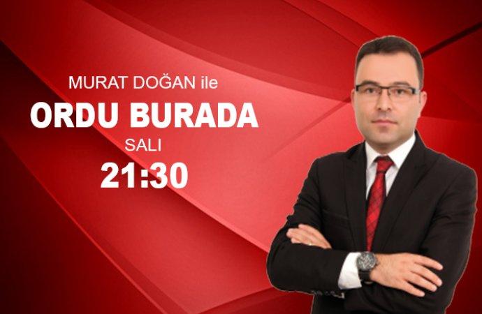 ORDU BURADA - 07 01 2020