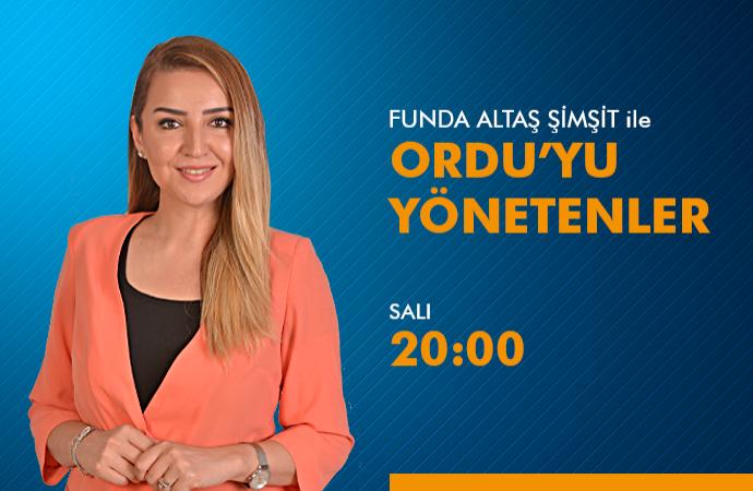 ORDU\'YU YÖNETENLER - SERVET ŞAHİN 15 10 2019