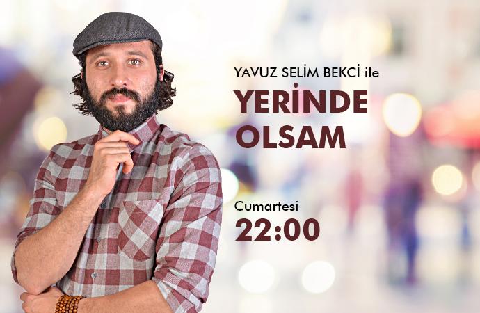 YERİNDE OLSAM 04 BÖLÜM